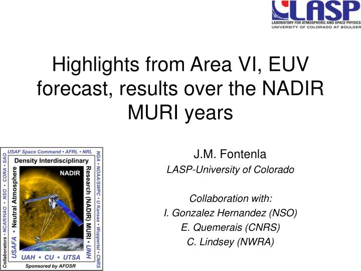 Highlights from Area VI, EUV forecast, results over the NADIR MURI years