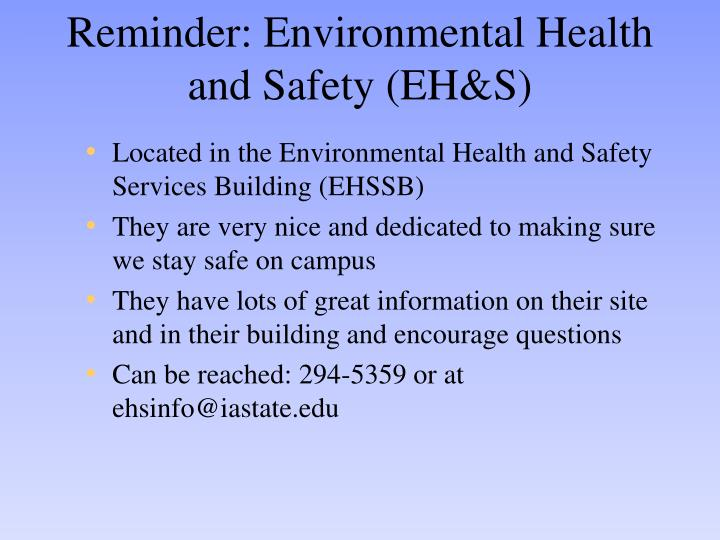 Reminder: Environmental Health and Safety (EH&S)