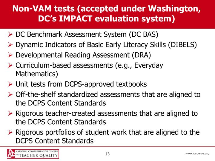 Non-VAM tests (accepted under Washington, DC's IMPACT evaluation system)