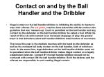 contact on and by the ball handler and the dribbler