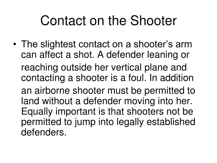 Contact on the Shooter