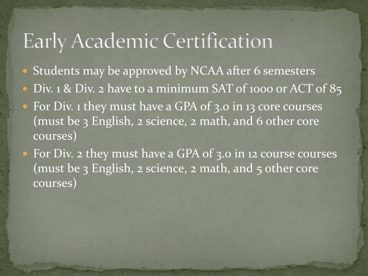 Early Academic Certification