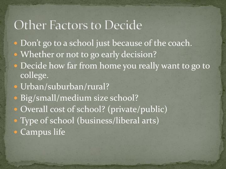 Other Factors to Decide