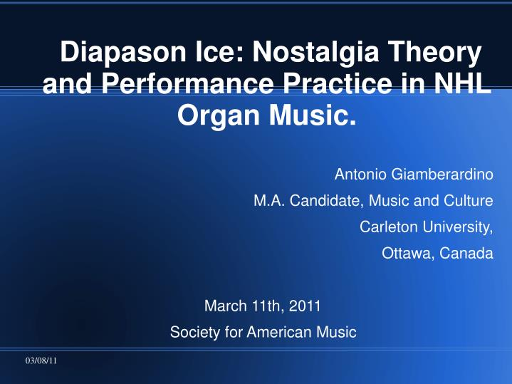 Diapason Ice: Nostalgia Theory and Performance Practice in NHL Organ Music.