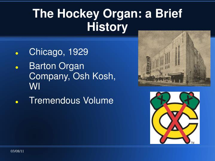 The Hockey Organ: a Brief History