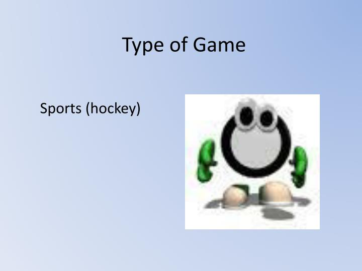 Type of Game