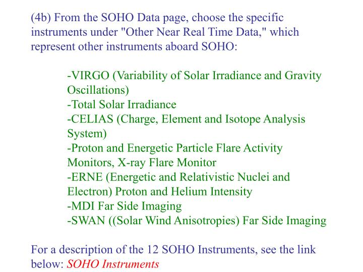 "(4b) From the SOHO Data page, choose the specific instruments under ""Other Near Real Time Data,"" which represent other instruments aboard SOHO:"