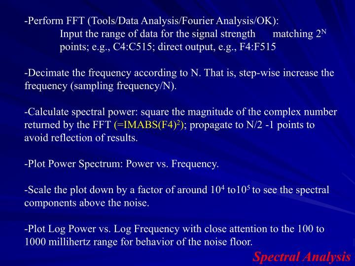 -Perform FFT (Tools/Data Analysis/Fourier Analysis/OK):