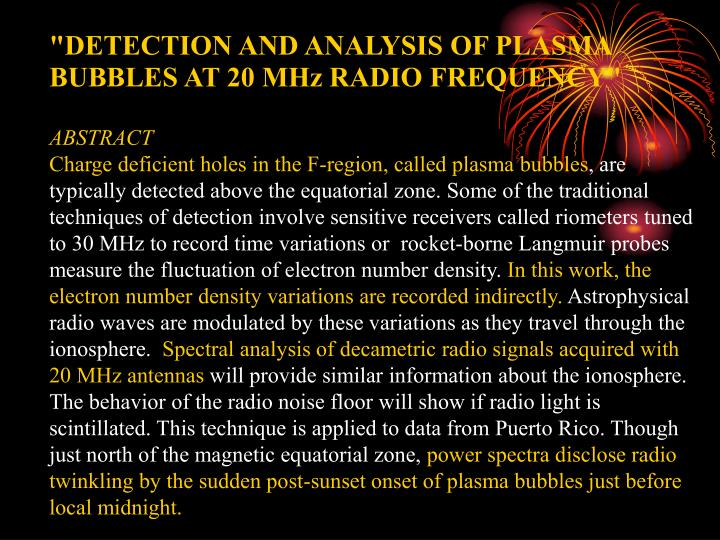 """DETECTION AND ANALYSIS OF PLASMA BUBBLES AT 20 MHz RADIO FREQUENCY"""