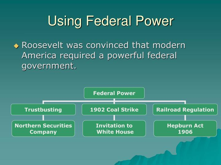 Using Federal Power