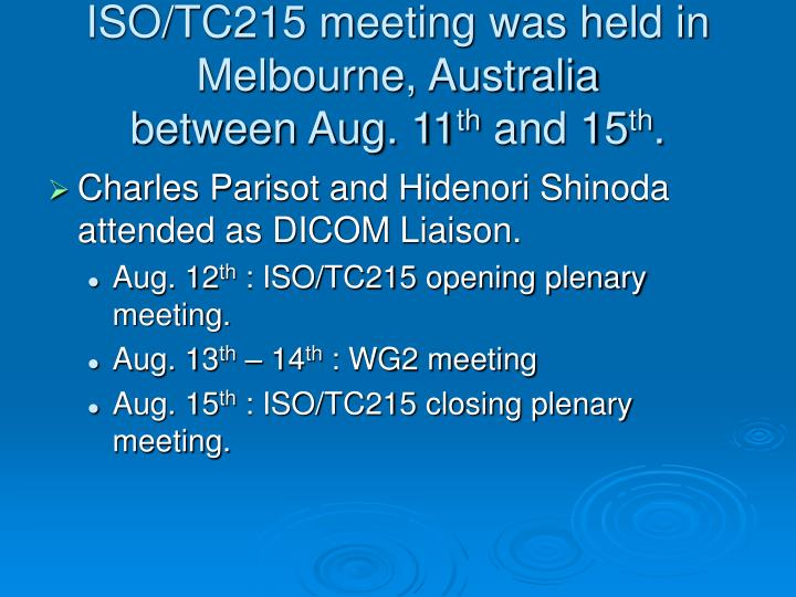 Iso tc215 meeting was held in melbourne australia between aug 11 th and 15 th