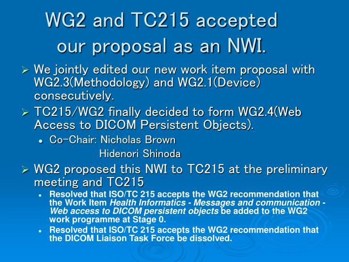 WG2 and TC215 accepted our proposal as an NWI.