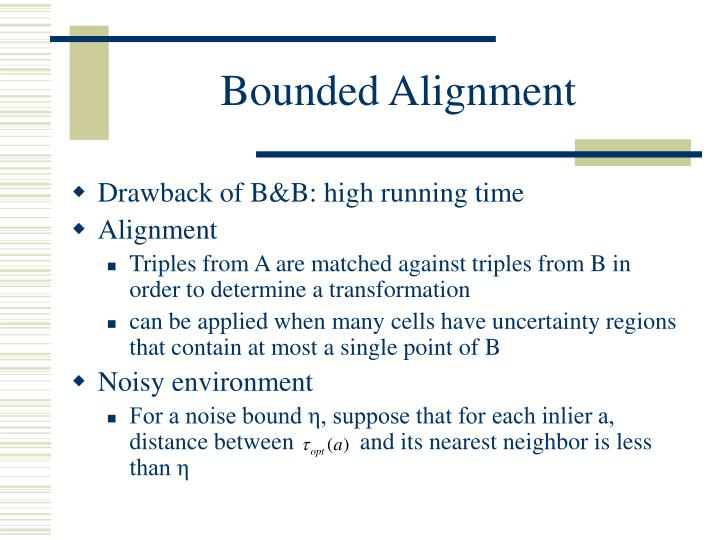 Bounded Alignment