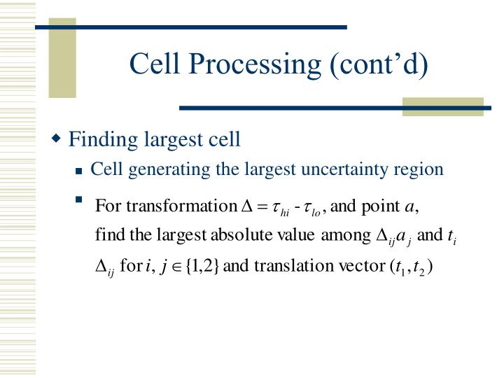 Cell Processing (cont'd)