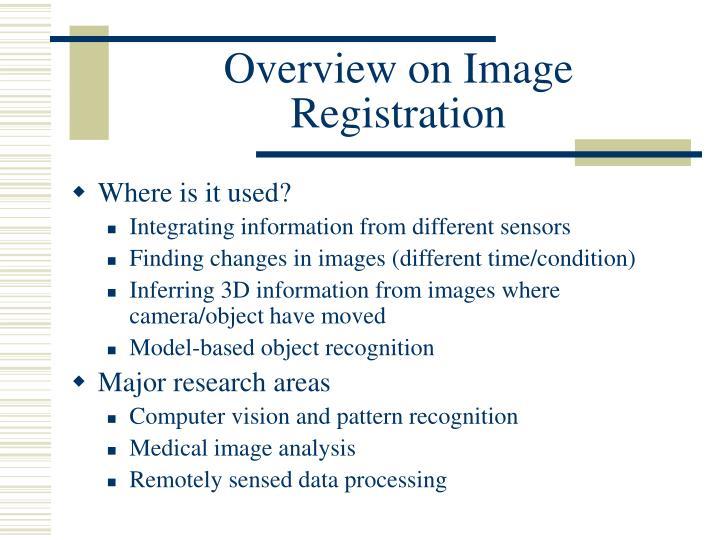 Overview on Image Registration