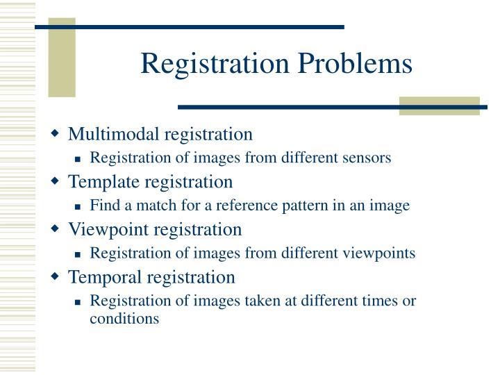 Registration Problems