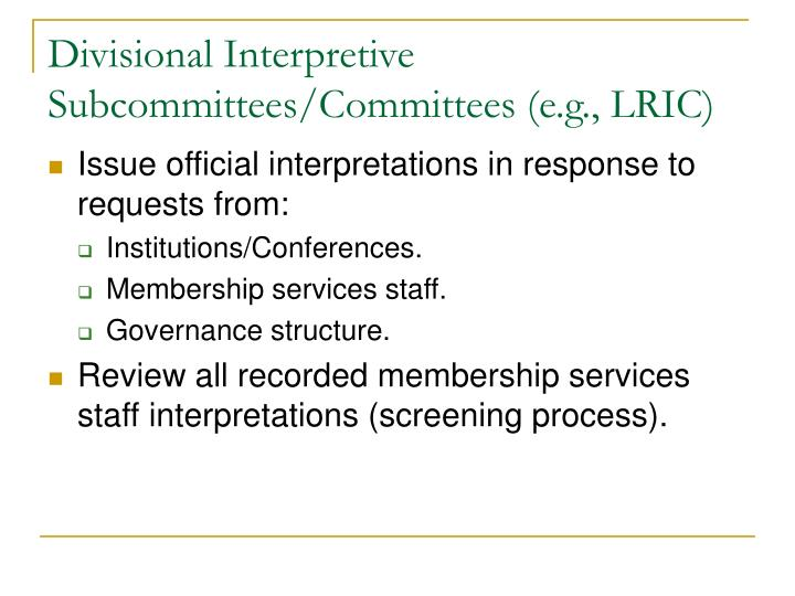 Divisional Interpretive Subcommittees/Committees (e.g., LRIC)