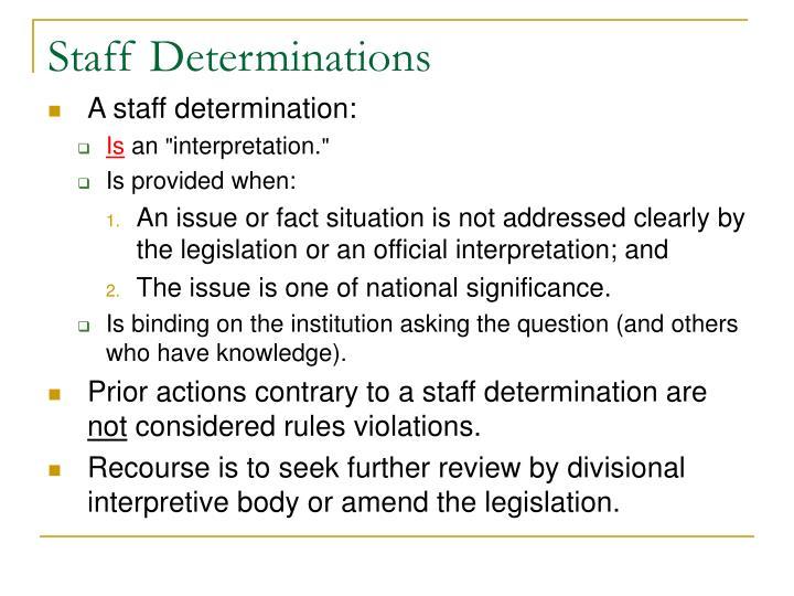 Staff Determinations