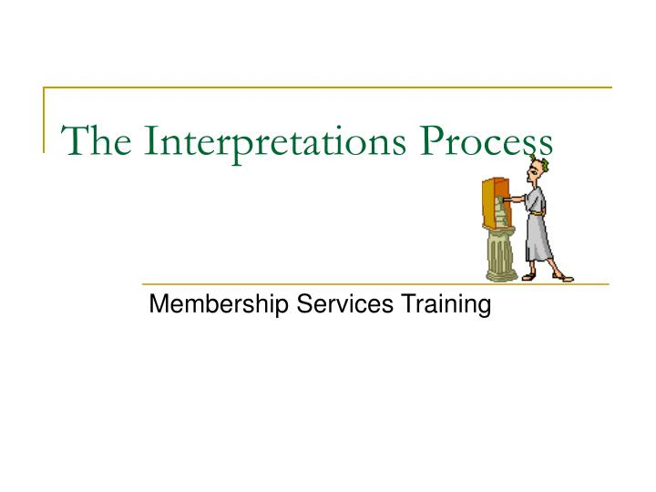 The Interpretations Process