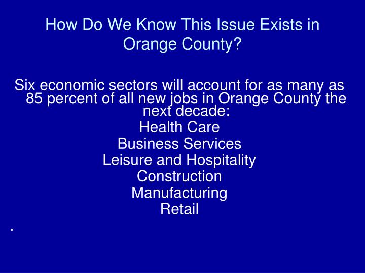 How Do We Know This Issue Exists in Orange County?