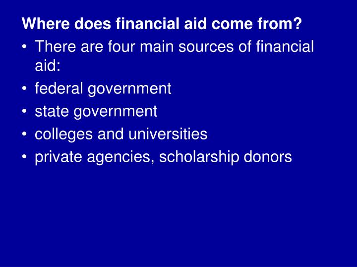 Where does financial aid come from?