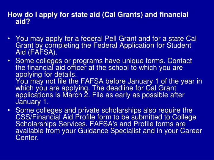 How do I apply for state aid (Cal Grants) and financial aid?