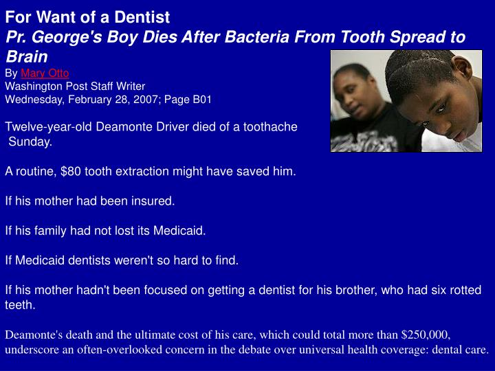 For Want of a Dentist