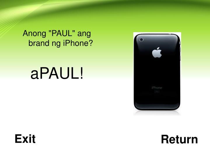 """Anong """"PAUL"""" ang brand ng iPhone?"""