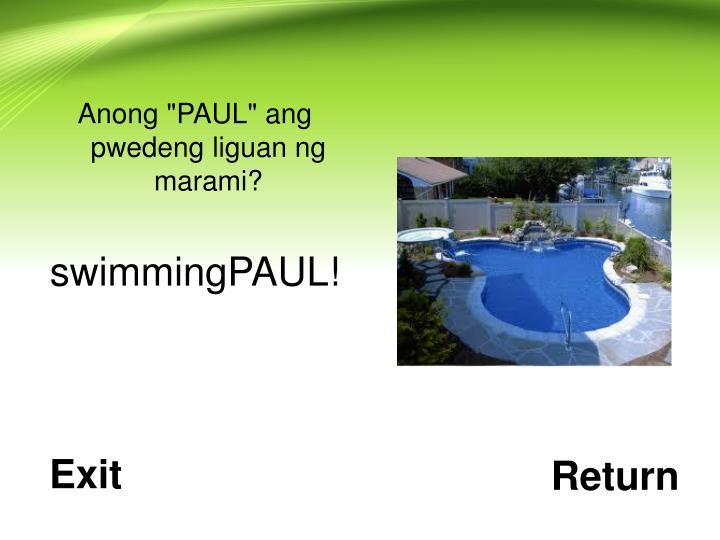 """Anong """"PAUL"""" ang pwedeng liguan ng marami?"""