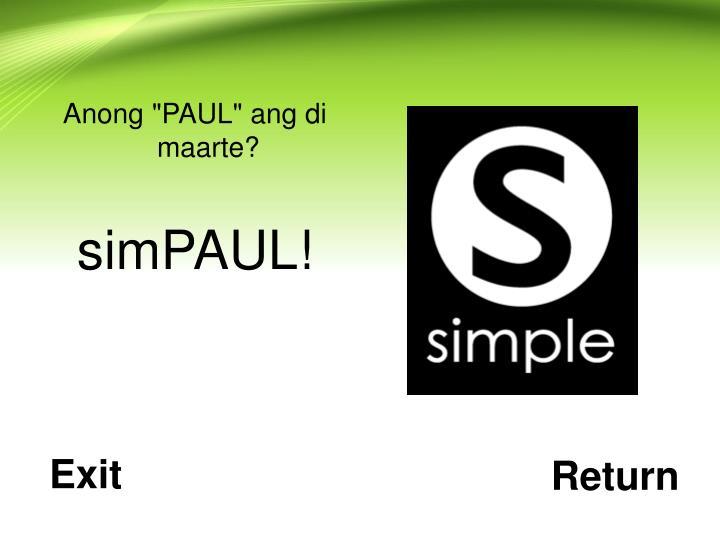 "Anong ""PAUL"" ang di maarte?"