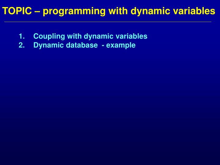 Topic programming with dynamic variables