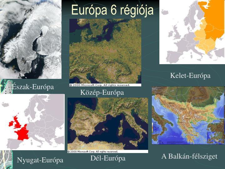 Európa 6 régiója