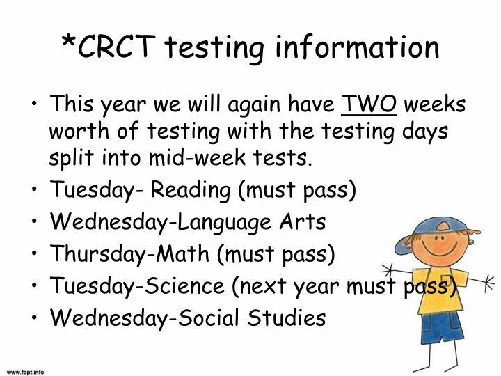 *CRCT testing information