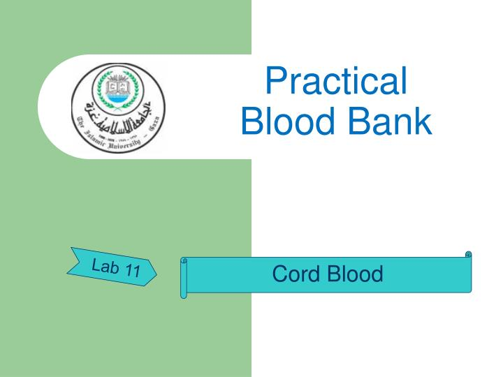 Practical blood bank