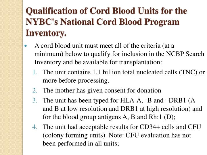 Qualification of Cord Blood Units for the NYBC's National Cord Blood Program Inventory.