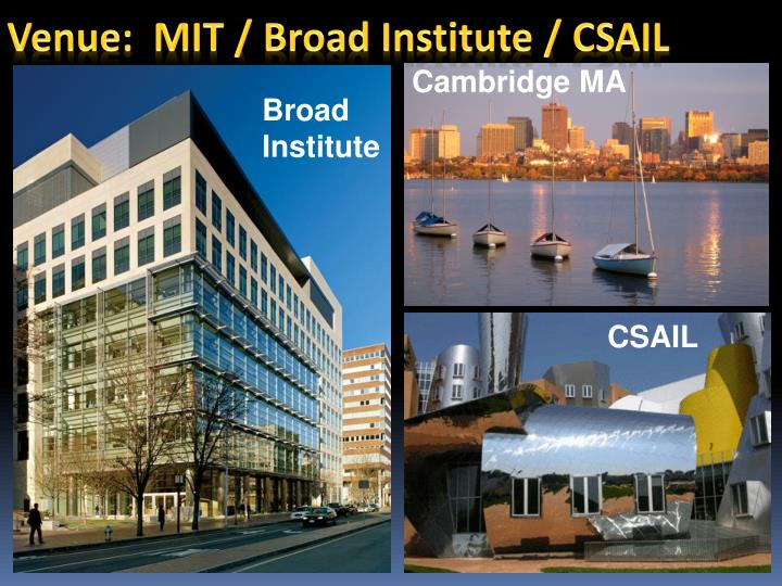 Venue:  MIT / Broad Institute / CSAIL