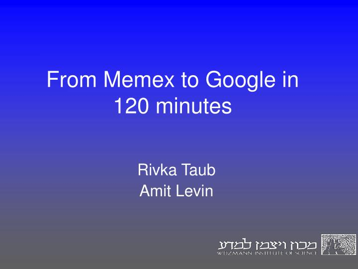 From memex to google in 120 minutes
