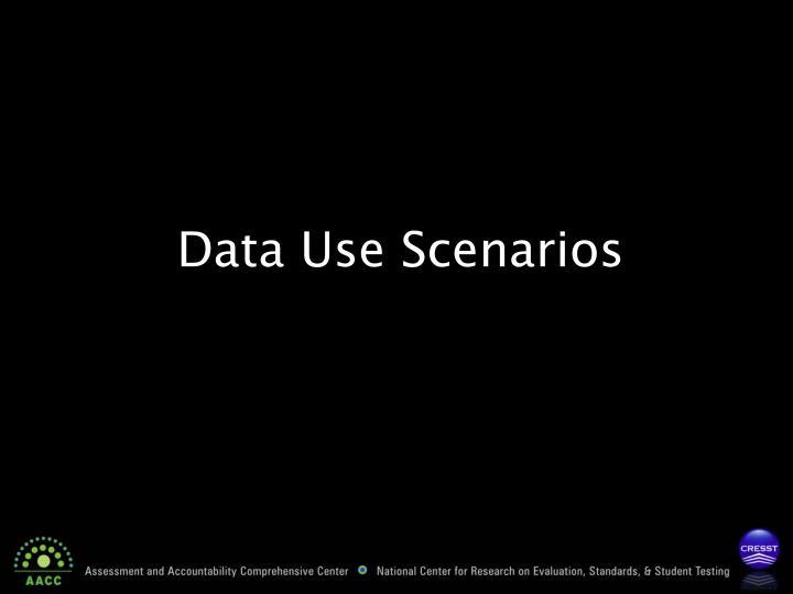 Data Use Scenarios