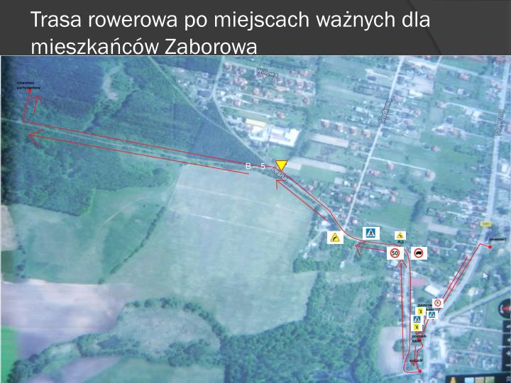 Trasa rowerowa po miejscach ważnych dla mieszkańców Zaborowa