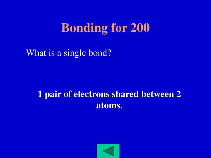 Bonding for 200