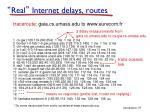 real internet delays routes