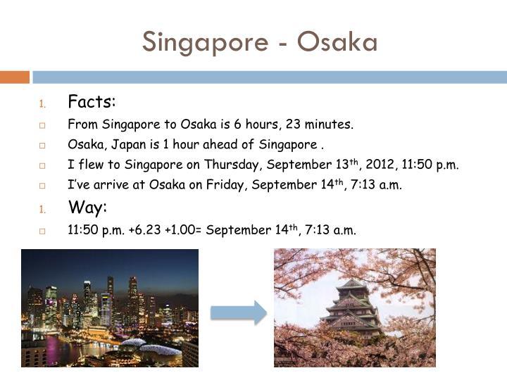Singapore - Osaka