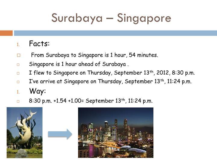 Surabaya – Singapore