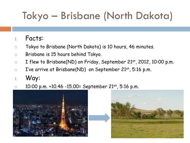Tokyo – Brisbane (North Dakota)