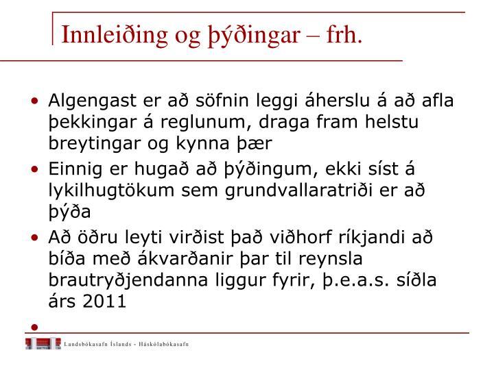 Innleiðing og þýðingar – frh.