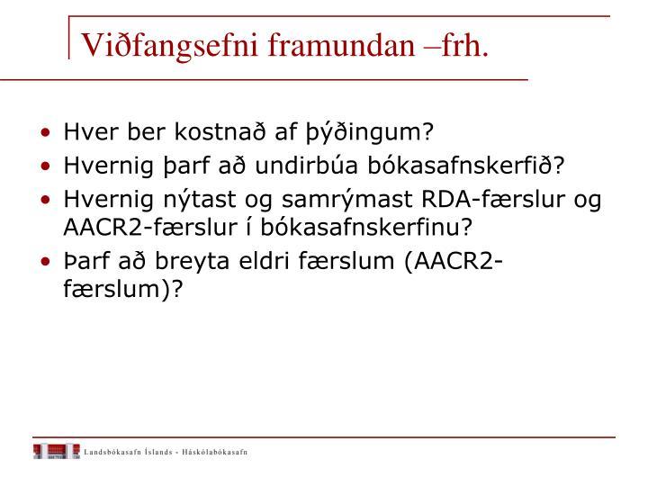 Viðfangsefni framundan –frh.