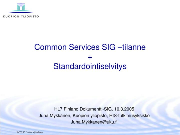 Common Services SIG –tilanne