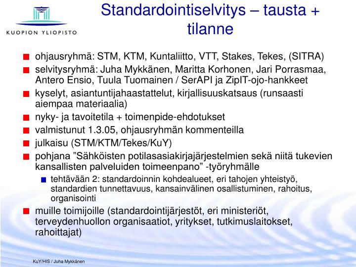 Standardointiselvitys – tausta + tilanne