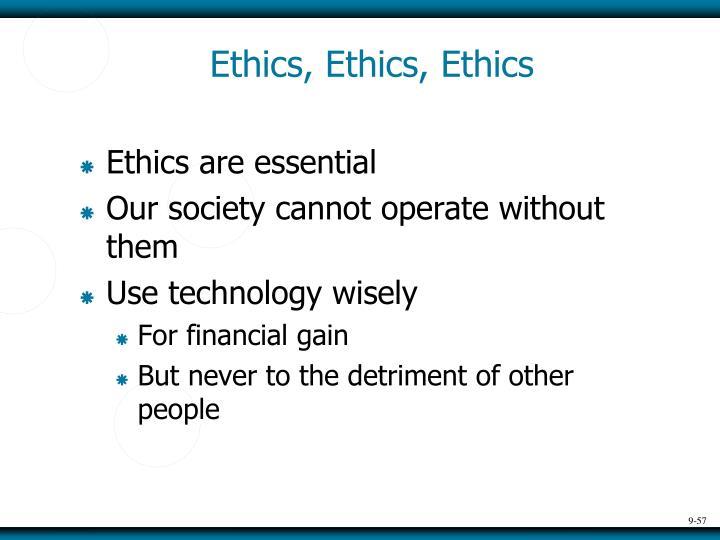 Ethics, Ethics, Ethics