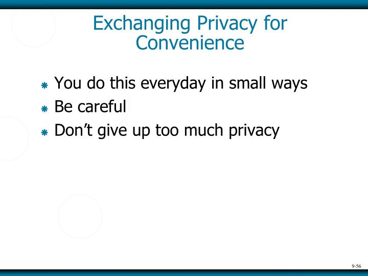 Exchanging Privacy for Convenience